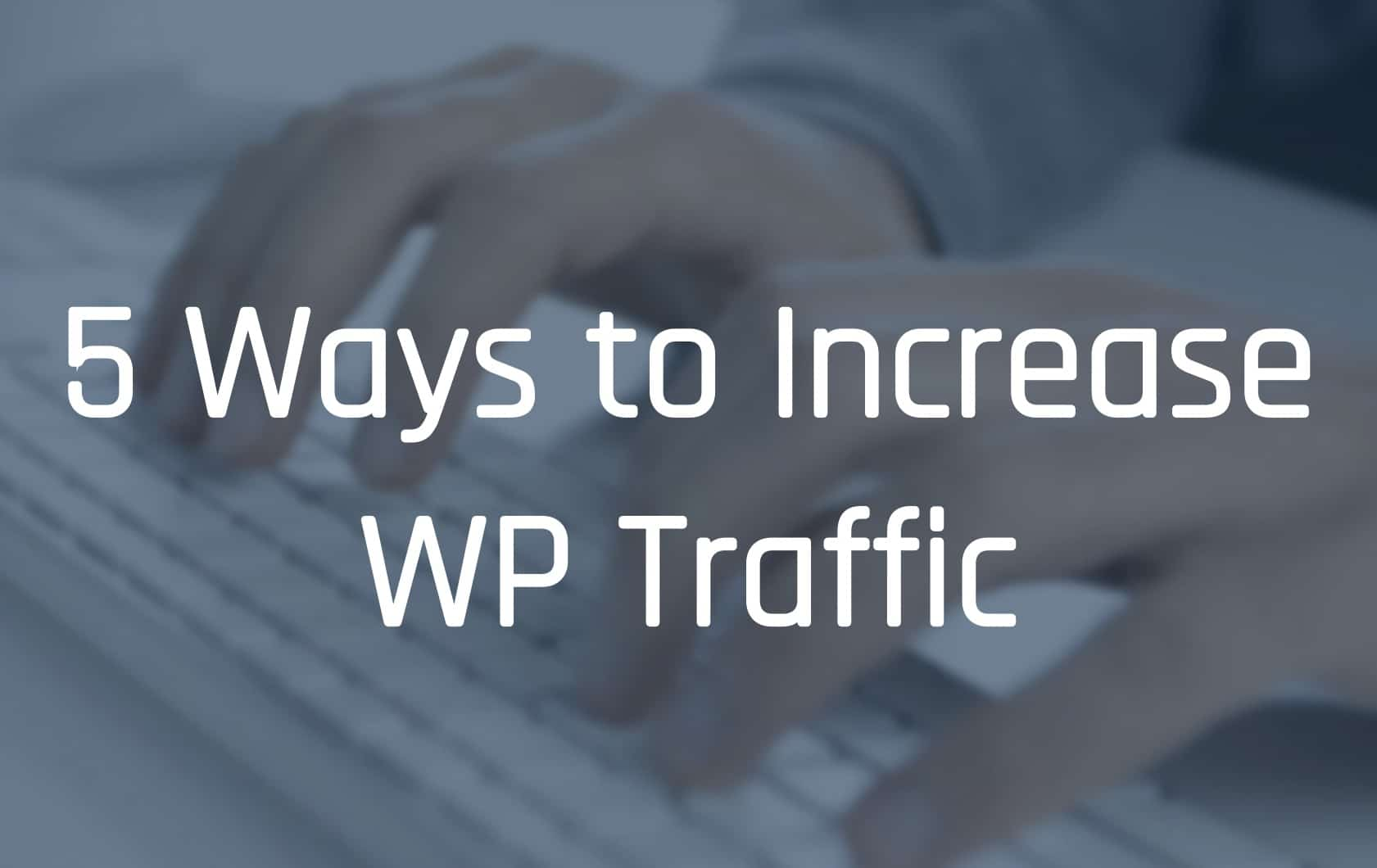 Increase WordPress Traffic