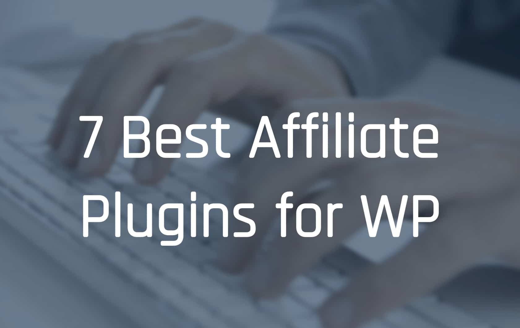 Best Affiliate Plugins for WordPress