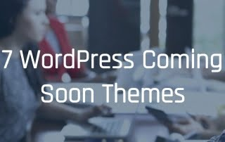 7 WordPress Coming Soon Themes
